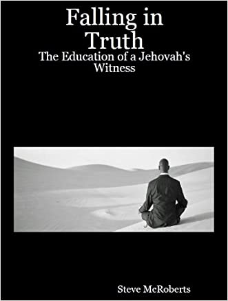 Falling in Truth: The Education of a Jehovah's Witness