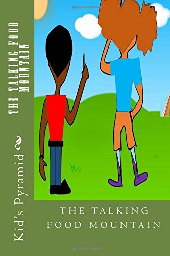Kid's Pyramid: The Talking Food Mountain: Volume 3