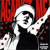 Reinventing Axl Rose ~ Against Me!