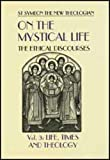 On the Mystical Life: The Ethical Discourses