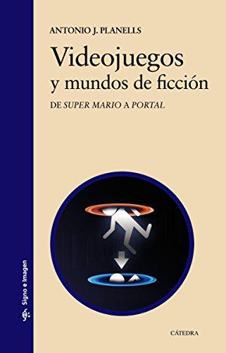 Videojuegos y mundos de ficción (Signo E Imagen)