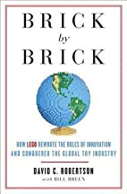Brick by Brick : How LEGO Rewrote the Rules…