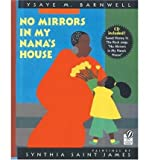 img - for [ No Mirrors in My Nana's House [With CD] ] NO MIRRORS IN MY NANA'S HOUSE [WITH CD] by Barnwell, Ysaye ( Author ) ON Apr - 01 - 2005 Paperback book / textbook / text book
