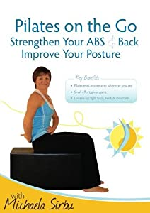 Pilates on the Go - Strengthen Your ABS & Back, Improve your Posture