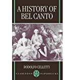 img - for [(A History of Bel Canto )] [Author: Rodolfo Celletti] [Dec-1997] book / textbook / text book