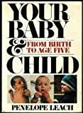 Baby and Child (Penguin Handbooks) (0140463933) by PENELOPE LEACH