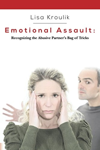 Emotional Assault:  Recognizing an Abusive Partner's Bag of Tricks PDF