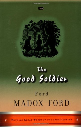 The Good Soldier: A Tale of Passion (Penguin Great Books of the 20th Century)