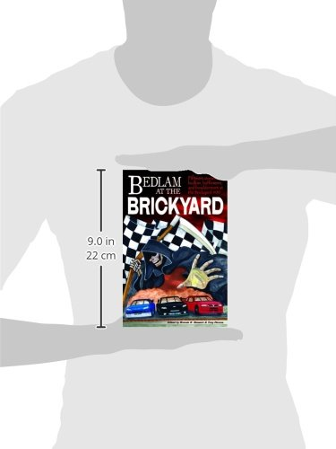 Bedlam at the Brickyard: 15 Stories of Bedlam, Bafflement and Bewilderment at the Brickyard 400 (Short Stories)