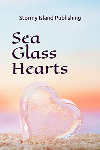 Sea Glass Hearts [London, Olivia - Mosier, Sara - Sell, Melissa - Rurshell, Rich - Xolton, Zoey - Vandegrift, Persephone - Leen, Gerri - Reed, Jensen - Torrey, Ahrend - Lambright, Ashley] (Tapa Blanda)
