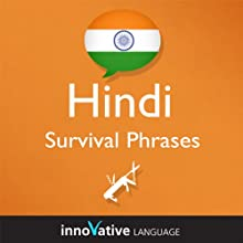 Learn Hindi - Survival Phrases Hindi, Volume 1: Lessons 1-30  by Innovative Language Learning