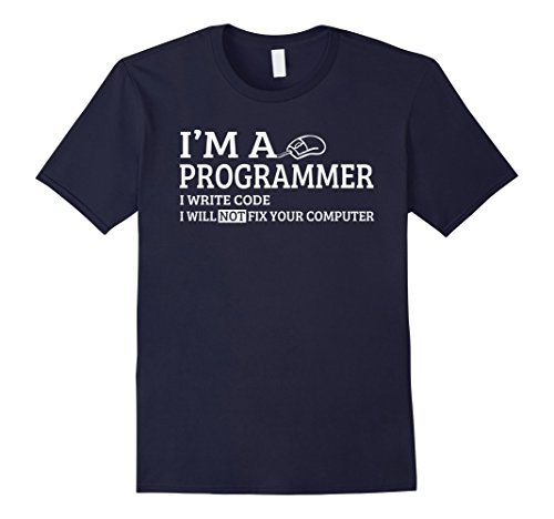 Men's  I'm A Programmer I Write Code I Will Not Fix Your Computer  XL Navy