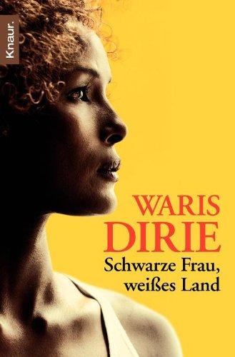 Waris Dirie - Schwarze Frau, weißes Land