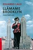 Llamame Brooklyn / Call Me Brooklyn (Novela (Booket Numbered)) (Spanish Edition) (8423338525) by Lago, Eduardo