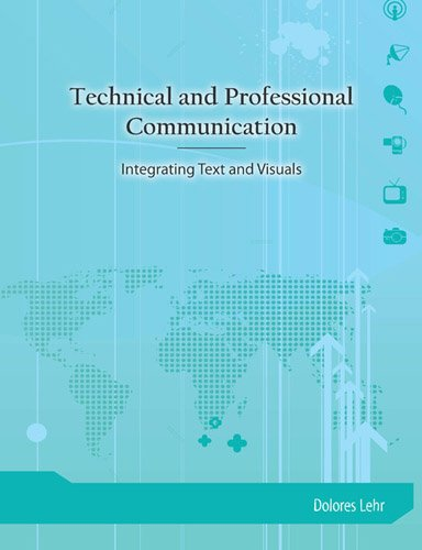 Technical and Professional Communication: Integrating Text and Visuals
