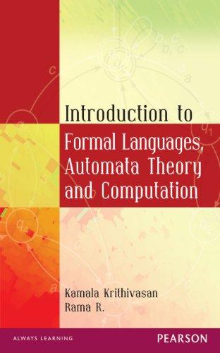 Introduction to Formal Languages, Automata Theory and Computation, by Kamala Krithivasan