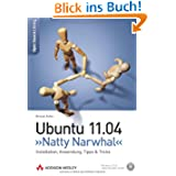 "Ubuntu 11.04 ""Natty Narwhal"" - Installation, Anwendung, Tipps & Tricks (Open Source Library)"