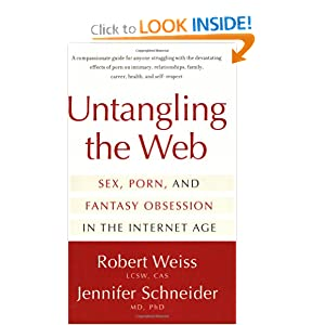 Untangling the Web: Sex, Porn, and Fantasy Obsession in the Internet Age