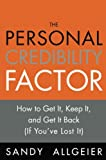 img - for The Personal Credibility Factor: How to Get It, Keep It, and Get It Back (If You've Lost It) book / textbook / text book