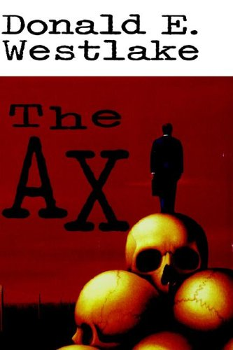 The Ax, DONALD E. WESTLAKE