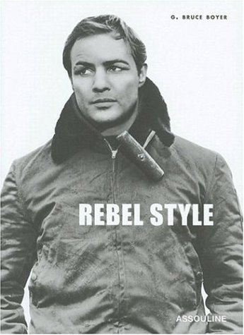 Rebel Style: Cinematic Heros of the 1950s (Memoirs): G. Bruce Boyer: 9782843237515: Amazon.com: Books