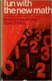 Fun with the new math: Jerome Sydney Meyer: Amazon.com: Books