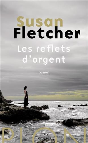Les reflets dargent - Susan Fletcher