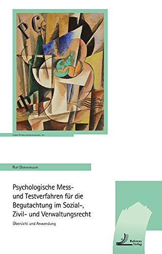 Psychologische Mess- und Testverfahren für die Begutachtung im Sozial-, Zivil- und Verwaltungsrecht PDF