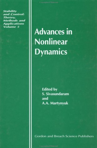 Advances in Nonlinear Dynamics (Stability and Control: Theory, Methods and Applications)