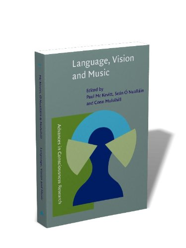 Language, Vision and Music: Selected papers from the 8th International Workshop on the Cognitive Science of Natural Language Processing, Galway, 1999 (Advances in Consciousness Research)