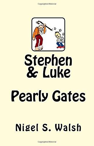 Stephen & Luke: Pearly Gates: Volume 1 (The capers of Stephen & Luke)