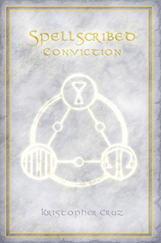 Kristopher Cruz - Spellscribed: Conviction (English Edition)