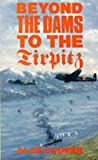 Beyond the Dam to Tirpitz (0907579159) by Cooper, Alan