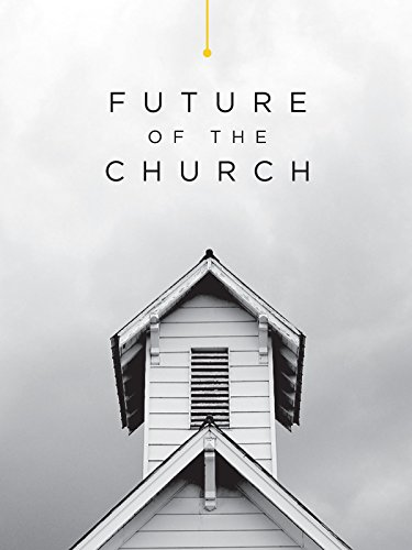 Future of the Church on Amazon Prime Instant Video UK