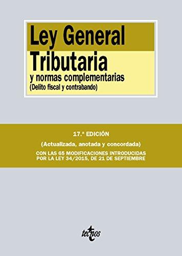 Ley General Tributaria Y Normas Complementarias. Delito Fiscal Y Contrabando (Derecho - Biblioteca De Textos Legales)