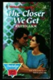 The Closer We Get (Harlequin Superromance No. 382) (0373703821) by Ruth Glick