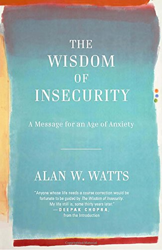 the-wisdom-of-insecurity-a-message-for-an-age-of-anxiety