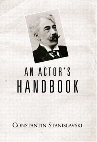 An Actor's Handbook, Constantin Stanislavski