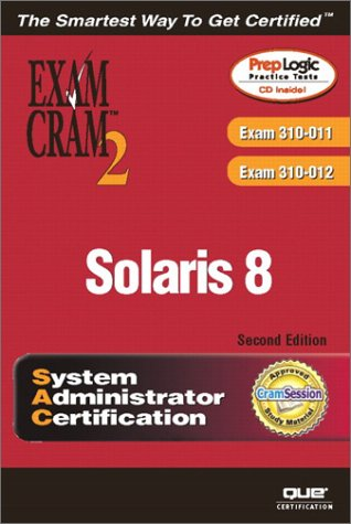 Solaris 8 System Administrator Exam Cram 2 (Exam CX-310-011 and CX-310-012)