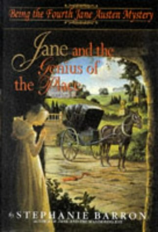 Jane and the Genius of the Place: Being the Fourth Jane Austen Mystery, Barron, Stephanie