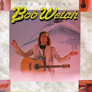BOB WELCH - Best Of Bob Welch - Zortam Music