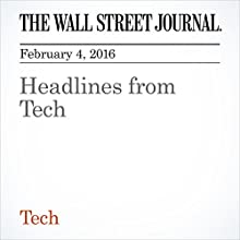 Headlines from Tech Other by  The Wall Street Journal Narrated by Alexander Quincy