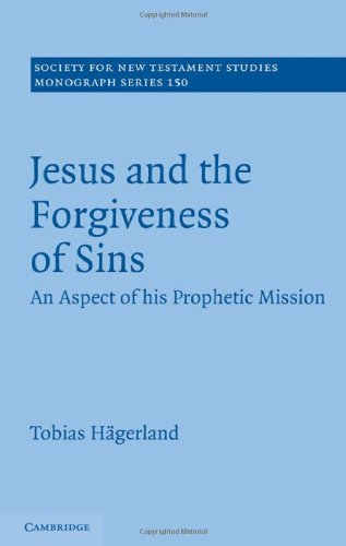 Jesus and the Forgiveness of Sins: An Aspect of his Prophetic Mission (Society for New Testament Studies Monograph Series)