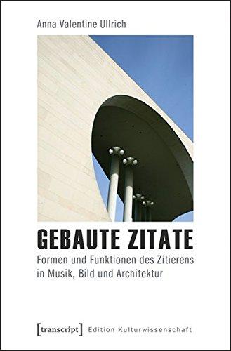 gebaute-zitate-formen-und-funktionen-des-zitierens-in-musik-bild-und-architektur