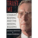 Trust Me: Charles Keating and the Missing Billions