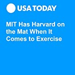 MIT Has Harvard on the Mat When It Comes to Exercise | Karen Weintraub