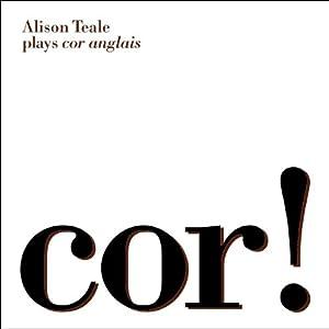Cor! Cor Anglais and Piano - Alison Teal