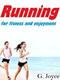 Running for Fitness and Enjoyment