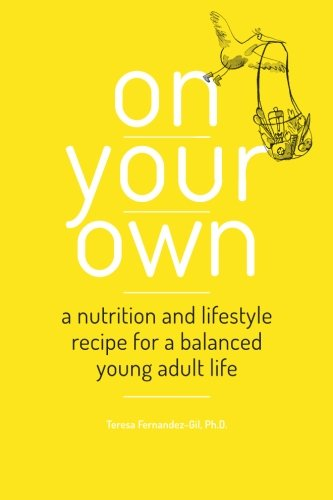 On Your Own: A nutrition and lifestyle recipe for a balanced young adult life