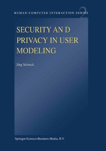 Security and Privacy in User Modeling (Human-Computer Interaction Series)